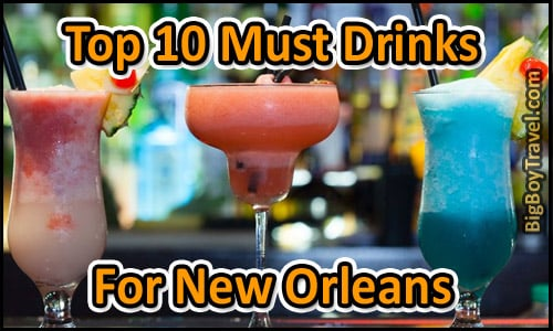 New Orleans Top Ten Must Eat Drinks